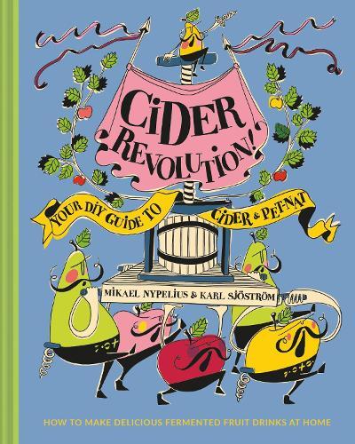 Cider Revolution!: Your DIY Guide to Cider & Pet-Nat (Hardback)