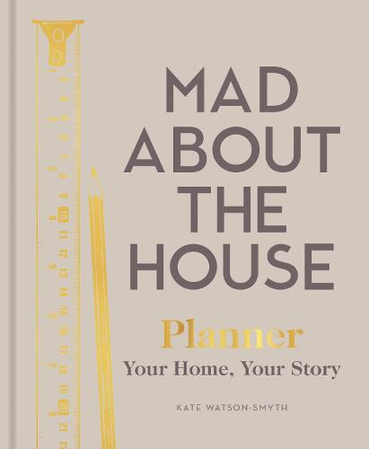 Mad About the House Planner: Your Home, Your Story (Hardback)