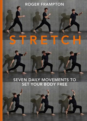 STRETCH: 7 daily movements to set your body free (Hardback)