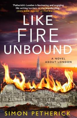 Like Fire Unbound: A Novel About London (Paperback)