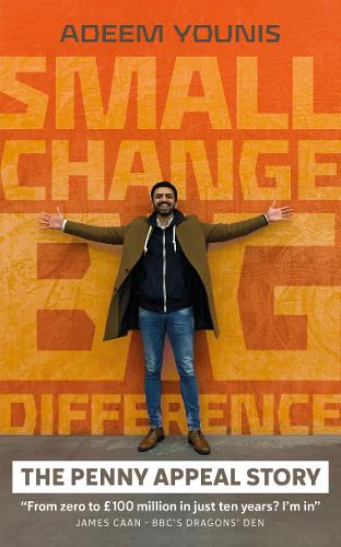 Small Change, BIG DIFFERENCE - The Penny Appeal Story (Hardback)