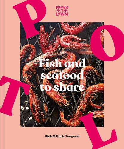 Prawn on the Lawn: Fish and Seafood to Share (Hardback)