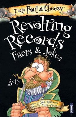 Truly Foul and Cheesy Revolting Records Jokes and Facts Books - Truly Foul & Cheesy (Paperback)