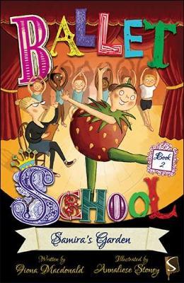 Ballet School Book Two: Samira's Garden - Ballet School (Paperback)