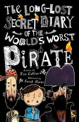 The Long Lost Secret Diary Of The World's Worst Pirate - The Long Lost Secret Diary Of The World's Worst (Paperback)