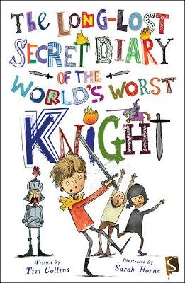 The Long-Lost Secret Diary Of The World's Worst Knight - The Long-Lost Secret Diary Of The World's Worst (Paperback)