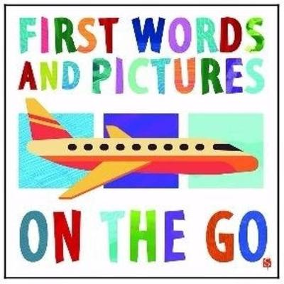 First Words & Pictures: On The Go - First Words & Pictures (Board book)