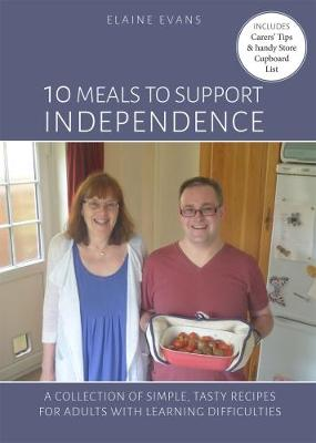 10 Meals to Support Independance: A collection of tasty, simple recipes, for adults with learning difficulties (Paperback)