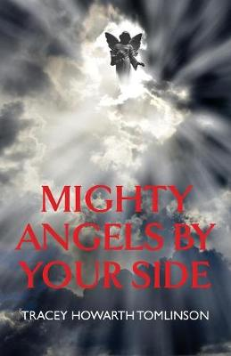 Mighty Angels By Your Side (Paperback)