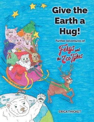 Give Earth a Hug: Further Adventures of Fergs and the Eco Tykes (Paperback)