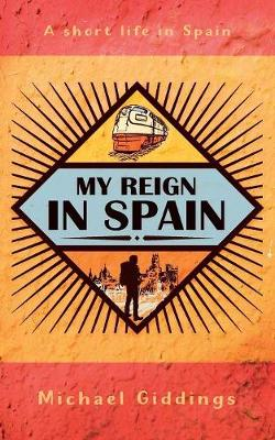 My Reign in Spain: A Short Life in Spain (Paperback)