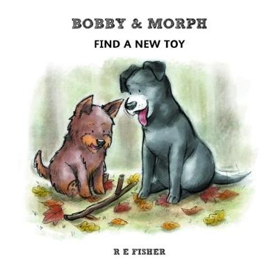 Bobby & Morph: Find a New Toy - The Bobby & Morph Collection 4 (Paperback)