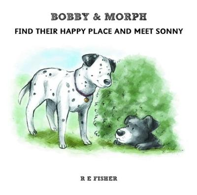 Bobby & Morph: Find Their Happy Place and Meet Sonny - The Bobby & Morph Collection 3 (Paperback)