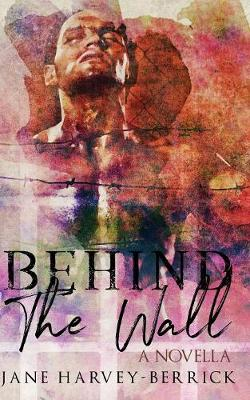 Behind the Wall: A Novella (Paperback)