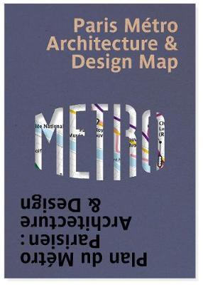 Paris Metro Architecture & Design Map: Plan du Metro Parisien : Architecture & Design - Public Transport Architecture & Design Maps by Blue Crow Media 4 (Sheet map, rolled)
