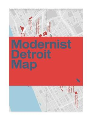 Modernist Detroit Map: Guide to modernist architecture in Detroit (Sheet map, folded)