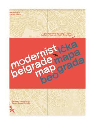 Modernist Belgrade Map: Modernisticka mapa Beograda (Sheet map, folded)