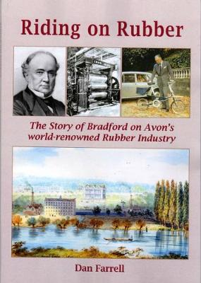 Riding on Rubber: The Story of Bradford on Avon's World-Renowned Rubber Industry (Paperback)