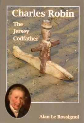 Charles Robin: The Jersey Codfather (Paperback)