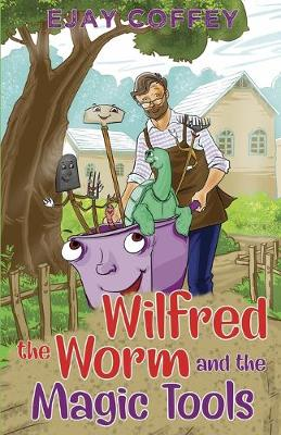 Wilfred the Worm and the Magic Tools (Paperback)