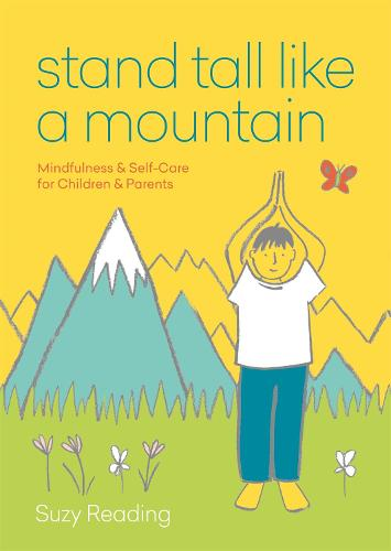 Stand Tall Like a Mountain: Mindfulness and Self-Care for Children and Parents (Paperback)