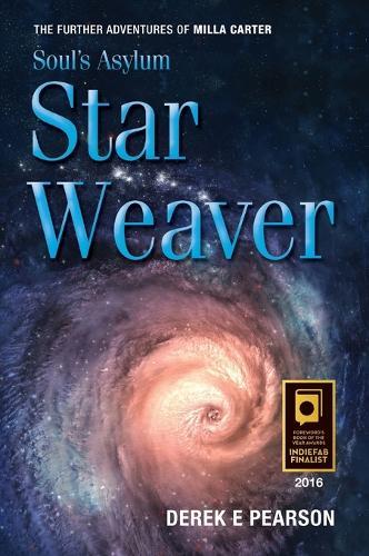 Soul's Asylum - Star Weaver - The Adventures of Milla Carter 5 (Hardback)