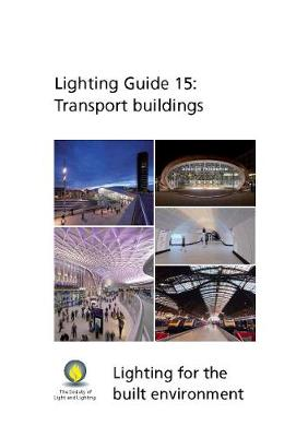 LG15 Transport Buildings 2017 - Llighting Guide 15 (Paperback)