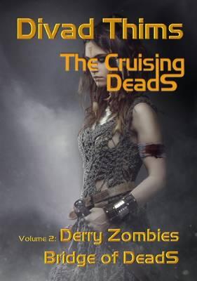 Derry Zombies, Bridges of DeadS: The Cruising DeadS Vol. 2 (Paperback)