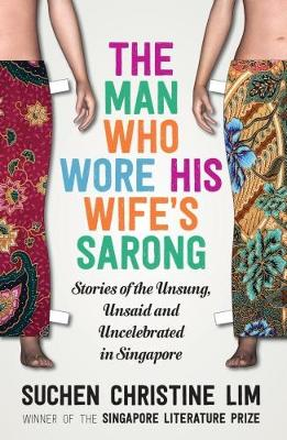 The Man Who Wore His Wife's Sarong 2017 (Paperback)