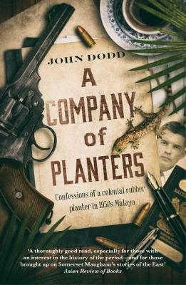 A Company of Planters: Confessional of a Colonial Rubber Planter in 1950s Malaya (Paperback)