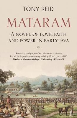 Mataram: A novel of love, faith and power in early Java (Paperback)
