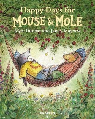 Happy Days for Mouse and Mole - Mouse and Mole 3 (Hardback)