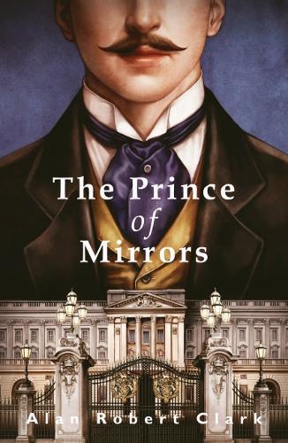 The Prince of Mirrors (Hardback)
