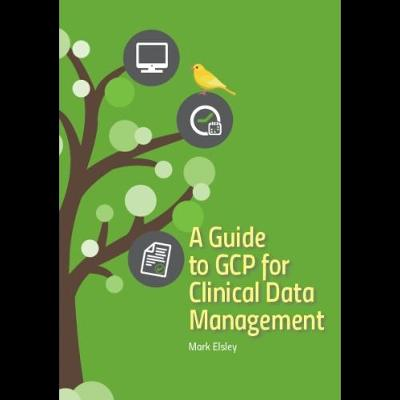 A Guide to GCP for Clinical Data Management (Paperback)