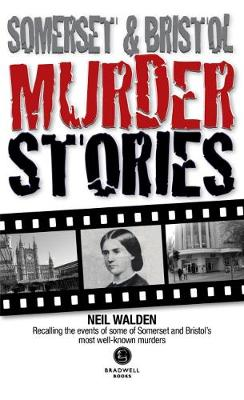 Somerset & Bristol Murder Stories (Paperback)
