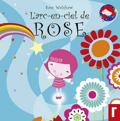 L'Arc - en - Ciel de Rose - Les Petites Fees 2 (Paperback)