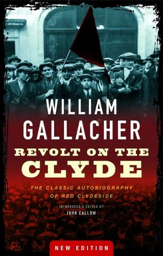 Revolt on the Clyde: The Classic Autobiography of Red Clydeside (Paperback)