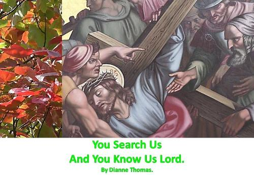 You Search Us And You Know Us Lord. (Paperback)