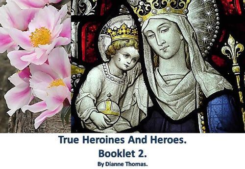 True Heroines And Heroes. Booklet 2. (Paperback)