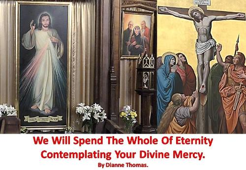 We Will Spend The Whole Of Eternity Contemplating Your Divine Mercy. (Paperback)