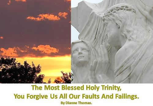 The Most Blessed Holy Trinity, You Forgive Us All Our Faults And Failings. (Paperback)