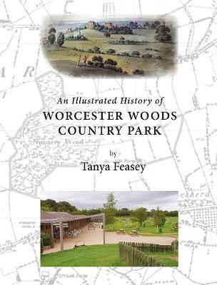 An Illustrated History of Worcester Woods Country Park (Paperback)