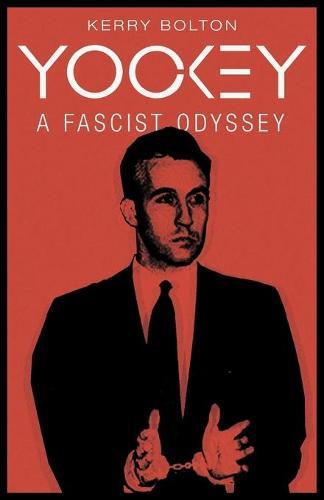 Yockey: A Fascist Odyssey (Paperback)