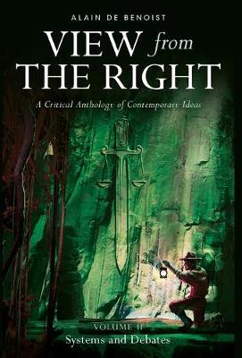 View from the Right, Volume II: Systems and Debates - View from the Right 2 (Hardback)