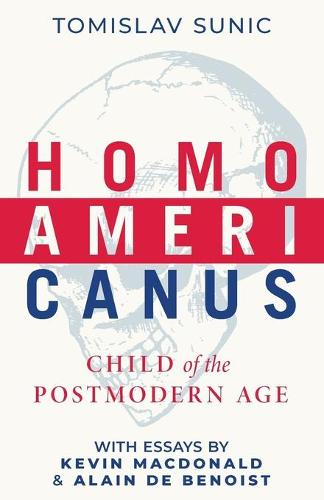 Homo Americanus: Child of the Postmodern Age (Paperback)
