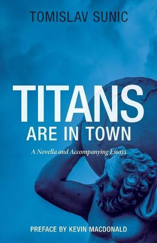 Titans Are in Town: A Novella and Accompanying Essays (Paperback)