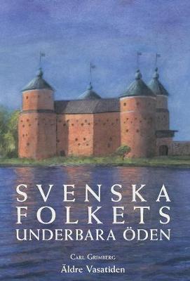 Svenska Folkets Underbara den: ldre Vasatiden (Band II) - Svenska Folkets Underbara Oden 2 (Hardback)