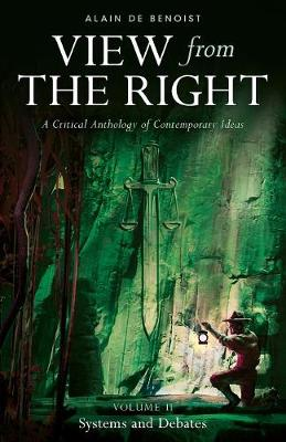 View from the Right, Volume II: Systems and Debates - View from the Right 2 (Paperback)