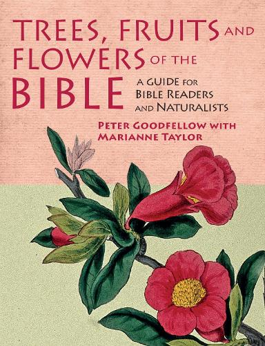 Trees, Fruits & Flowers of the Bible: A Guide for Bible Readers and Naturalists (Paperback)