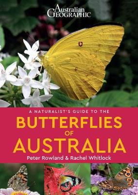 A Naturalist's Guide to the Butterflies of Australia - Naturalist's Guide (Paperback)